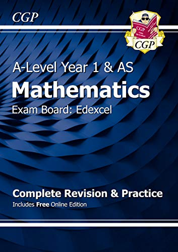 New A-Level Maths for Edexcel: Year 1 & AS Complete Revision & Practice with Online Edition By CGP Books