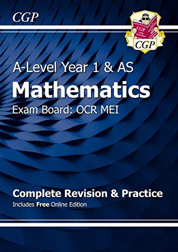 New A-Level Maths for OCR MEI: Year 1 & AS Complete Revision & Practice with Online Edition (CGP A-Level Maths 2017-2018) By CGP Books