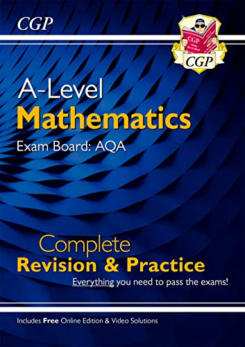 New A-Level Maths for AQA: Year 1 & 2 Complete Revision & Practice with Online Edition By CGP Books