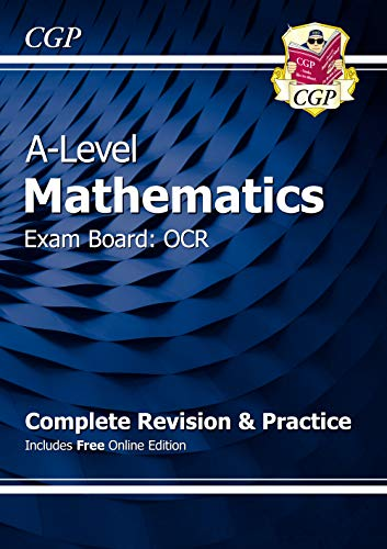 New A-Level Maths for OCR: Year 1 & 2 Complete Revision & Practice with Online Edition By CGP Books
