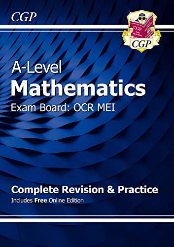 New A-Level Maths for OCR MEI: Year 1 & 2 Complete Revision & Practice with Online Edition By CGP Books