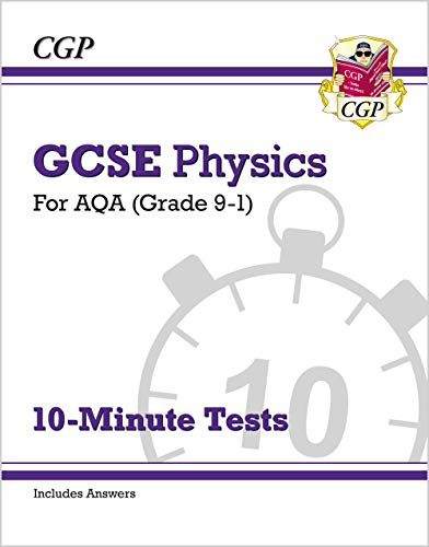 Grade 9-1 GCSE Physics: AQA 10-Minute Tests (with answers) By CGP Books