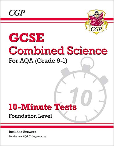 Grade 9-1 GCSE Combined Science: AQA 10-Minute Tests (with answers) - Foundation By CGP Books