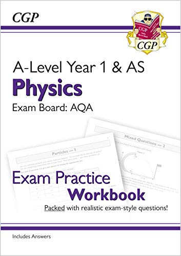 New A-Level Physics: AQA Year 1 & AS Exam Practice Workbook - includes Answers By CGP Books