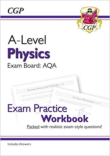 New A-Level Physics: AQA Year 1 & 2 Exam Practice Workbook - includes Answers By CGP Books