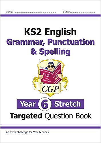 KS2 English Targeted Question Book: Challenging Grammar, Punctuation & Spelling - Year 6 Stretch von CGP Books