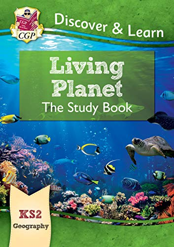 New KS2 Discover & Learn: Geography - Living Planet Study Book By CGP Books