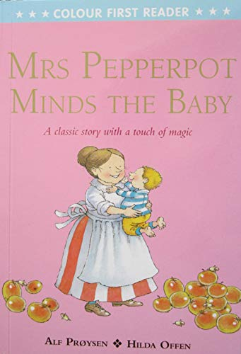 Early Reader - Colour FIrest Reader: MRS PEPPERPOT MINDS THE BABY By Alf Proysen
