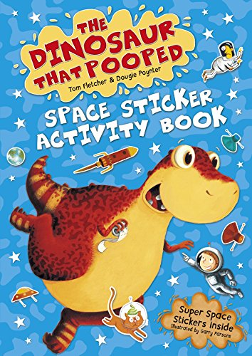 The Dinosaur that Pooped Space By Tom Fletcher
