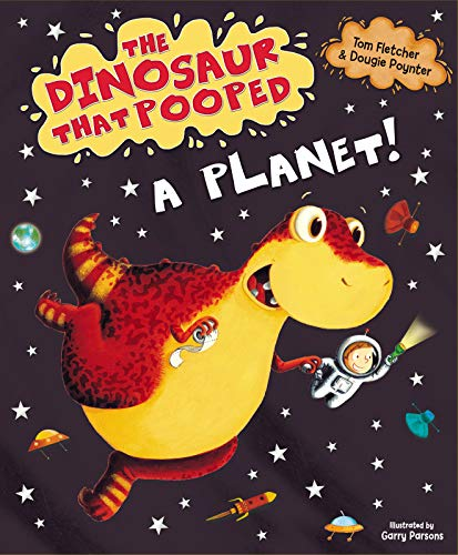 The Dinosaur That Pooped A Planet By Tom Fletcher