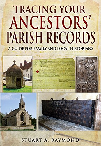 Tracing Your Ancestors' Parish Records: A Guide for Family and Local Historians (Family History) By Stuart A. Raymond