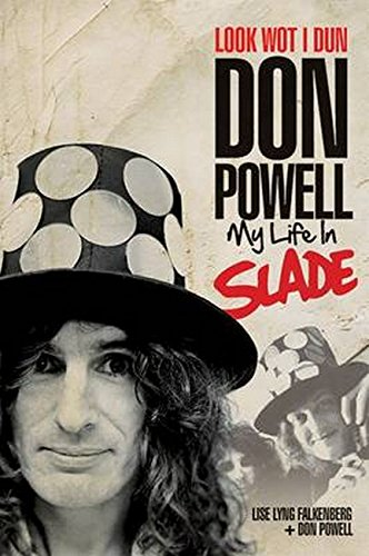 Look Wot I Dun: Don Powell: My Life in Slade By Don Powell