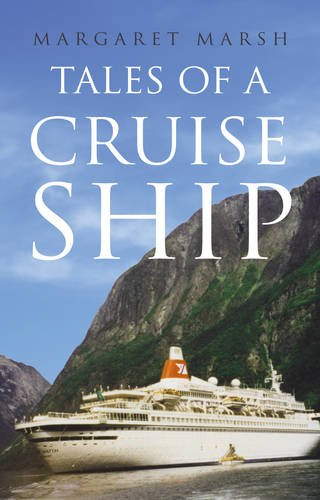 Tales of a Cruise Ship By Margaret Marsh