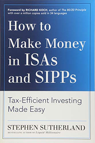 How to Make Money in ISAs and SIPPs By Stephen Sutherland