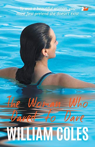 The Woman Who Dared to Dare By William Coles