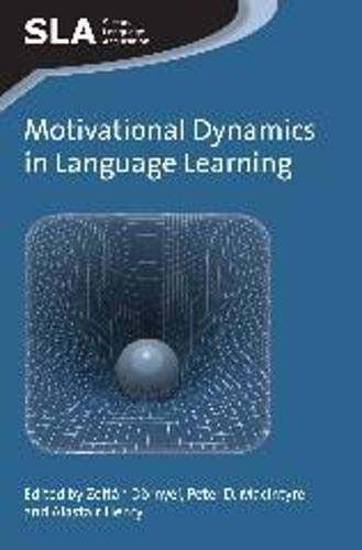 Motivational Dynamics in Language Learning By Zoltan Doernyei