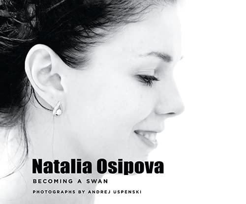 Natalia Osipova: Becoming a Swan By By (photographer) Andrej Uspenski