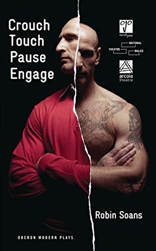 Crouch, Touch, Pause, Engage by Robin Soans