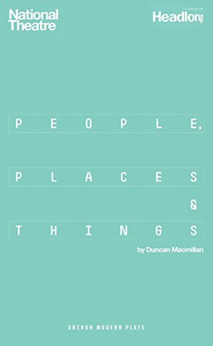 People, Places and Things by Duncan Macmillan