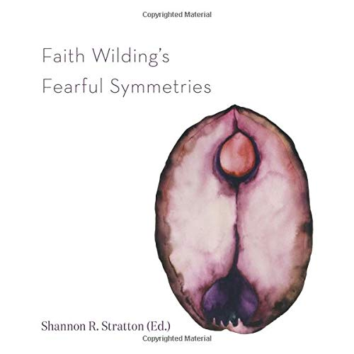 Faith Wilding's Fearful Symmetries By Shannon R. Stratton