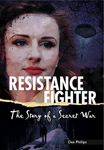 Yesterday's Voices: Resistance Fighter By Dee Phillips