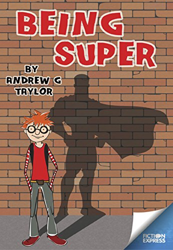 Being Super By Andrew G. Taylor