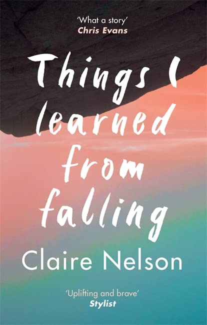 Things I Learned from Falling By Claire Nelson