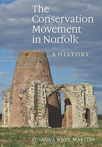 The Conservation Movement in Norfolk: A History By Susanna Wade Martins