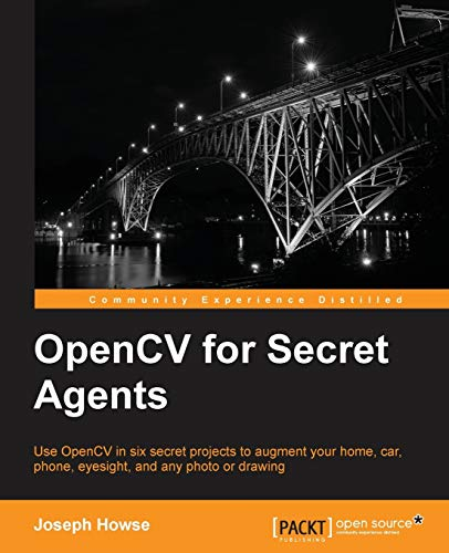 OpenCV for Secret Agents By Joseph Howse