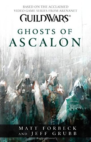 Guild Wars - Ghosts of Ascalon By Matt Forbeck
