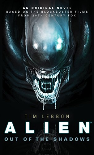 Alien - Out of the Shadows (Book 1) (Alien Trilogy 1) By Tim Lebbon