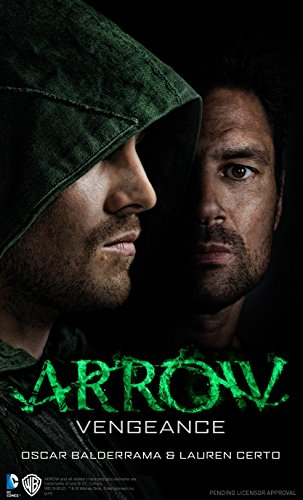Arrow - Vengeance By Oscar Balderrama
