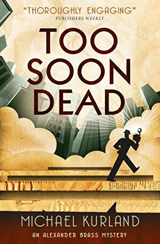 Too Soon Dead (An Alexander Brass Mystery) by Michael Kurland