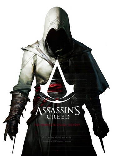 Assassins Creed - The Complete Visual History By Ubisoft Entertainment