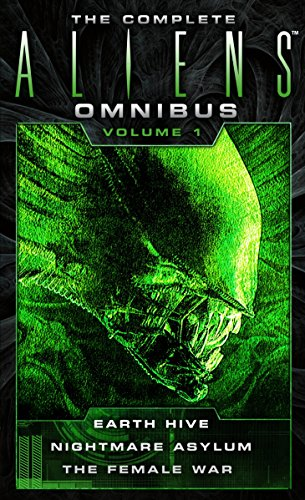 The Complete Aliens Omnibus Volume One (Earth Hive, Nightmare Asylum, The Female War): 1 By Steve Perry
