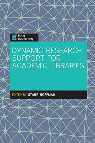 Dynamic Research Support for Academic Libraries By Starr Hoffman