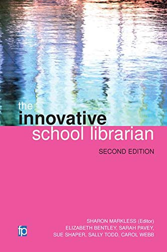 The Innovative School Librarian By Edited by Sharon Markless