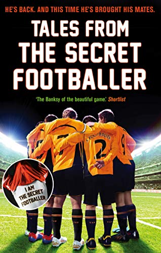 Tales from the Secret Footballer By Anon