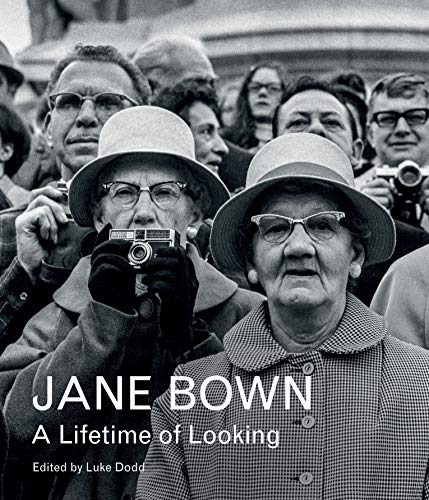 Jane Bown: A Lifetime of Looking By Jane Bown