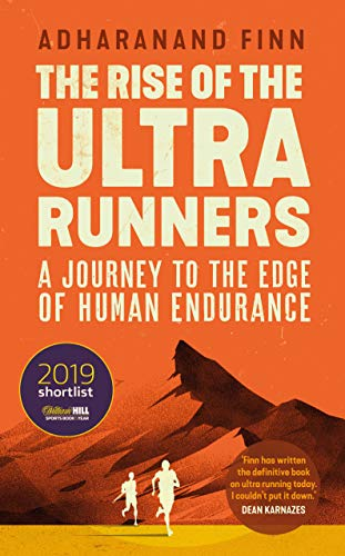 Rise of the Ultra Runners By Adharanand Finn