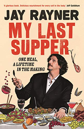 My Last Supper By Jay Rayner
