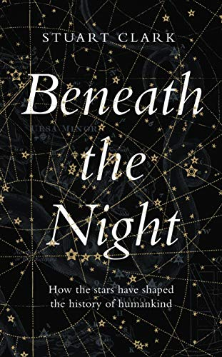 Beneath the Night By Stuart Clark