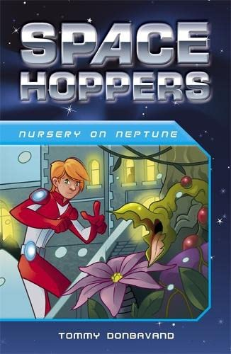 Space Hoppers: Nursery on Neptune By Tommy Donbavand