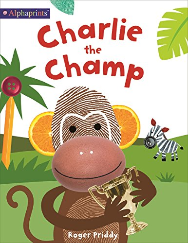 Charlie the Champ By Roger Priddy