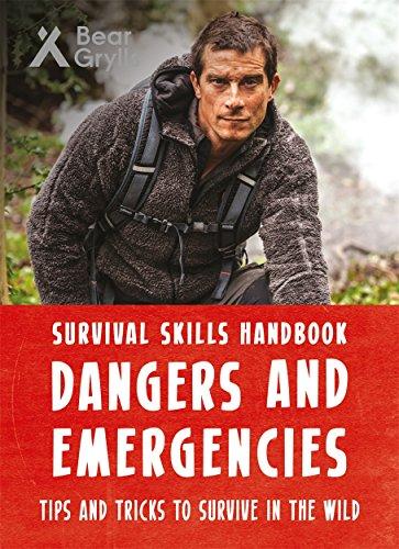 Bear Grylls Survival Skills Handbook: Dangers and Emergencies By Bear Grylls
