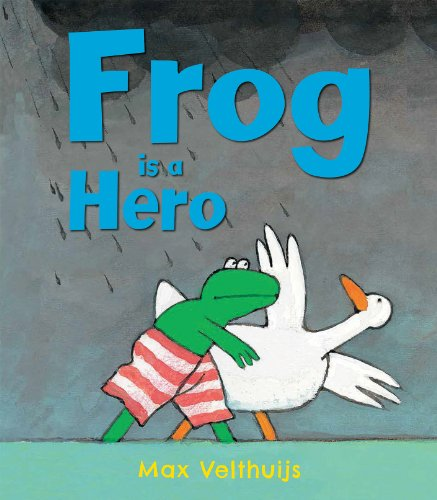 Frog is a Hero By Max Velthuijs