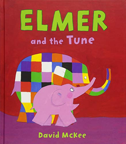 Elmer and the Tune By David McKee