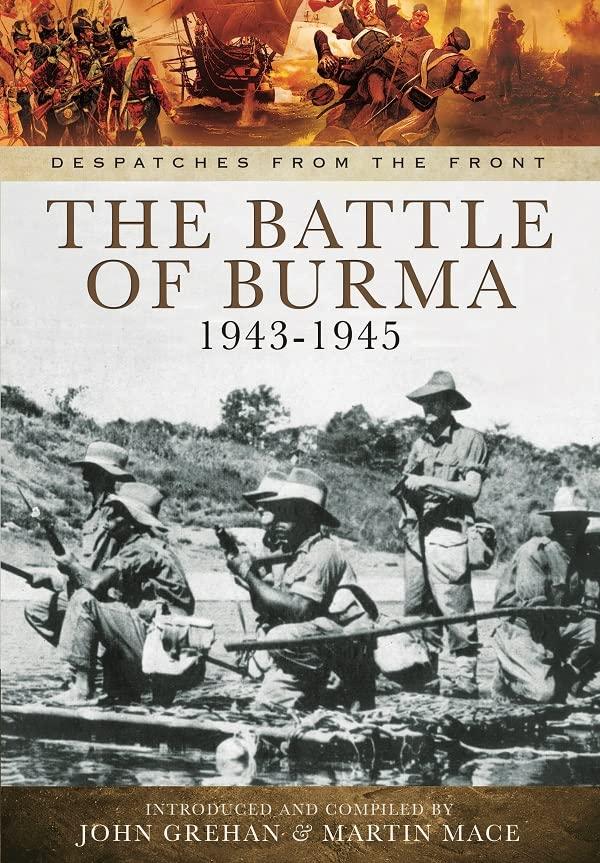 Battle for Burma 1943-1945 By John Grehan