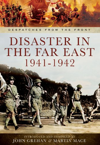 Disaster in the Far East 1941-1942 By John Grehan