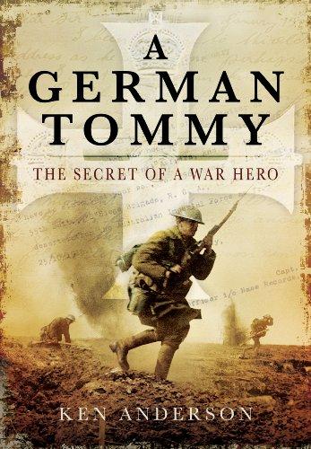 German Tommy: The Secret of a War Hero By Ken Anderson